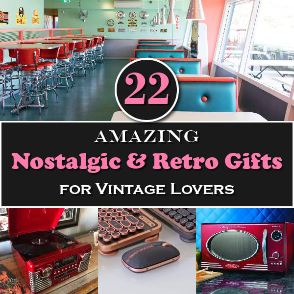 "Featured image for ""22 Amazing Nostalgic & Retro Gifts for Vintage Lovers"""