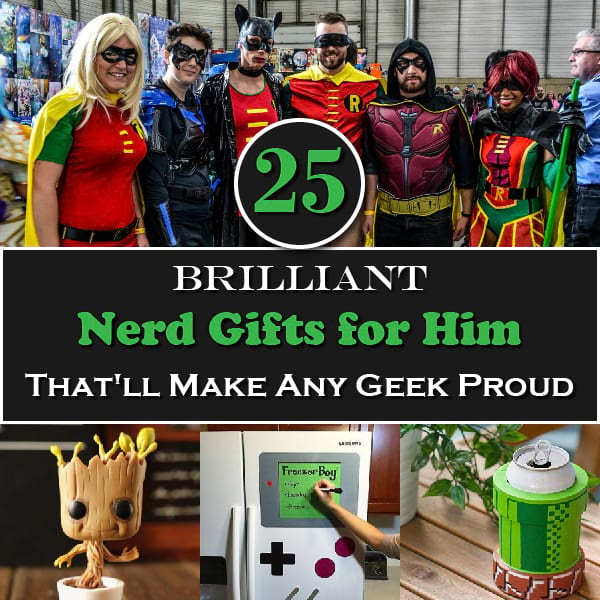 25 Brilliant Nerd Gifts for Him That'll Make Any Geek Proud