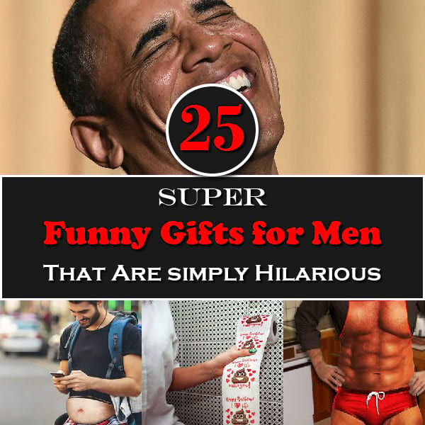 25 Super Funny Gifts for Men That Are Simply Hilarious