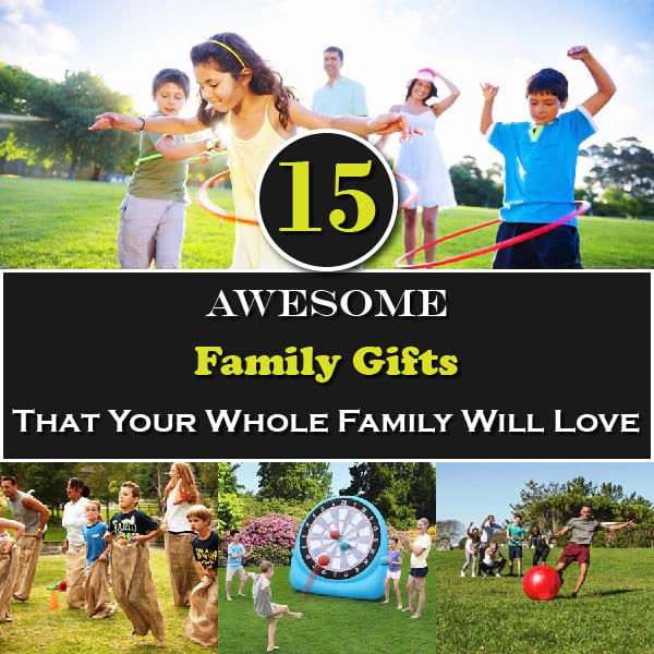 15 Awesome Family Gifts That Your Whole Family Will Love