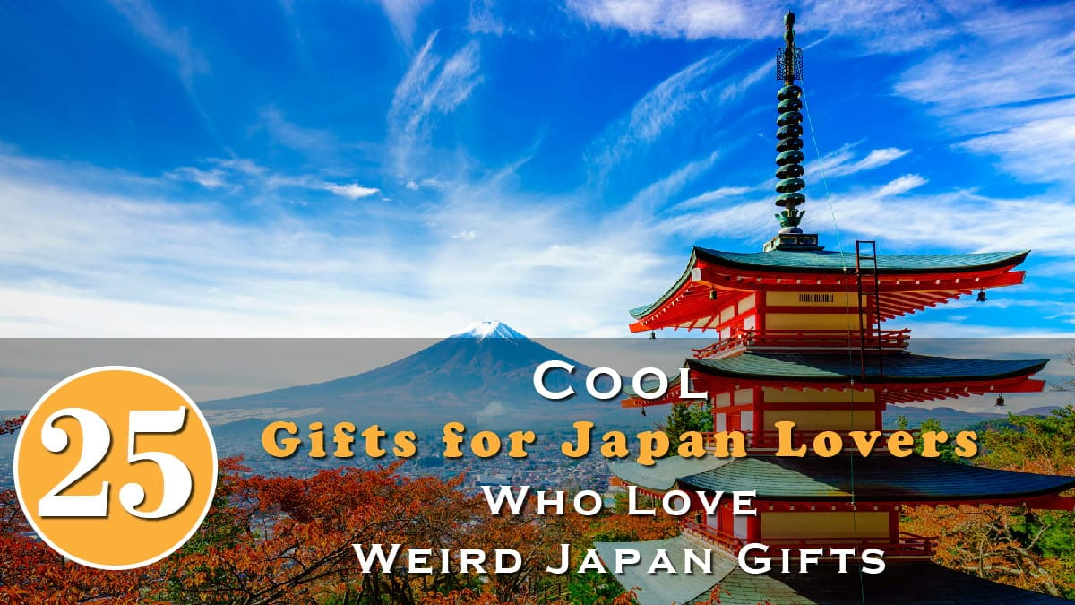 25 Cool Gifts for Japan Lovers Who Love Weird Japan Gifts Banner
