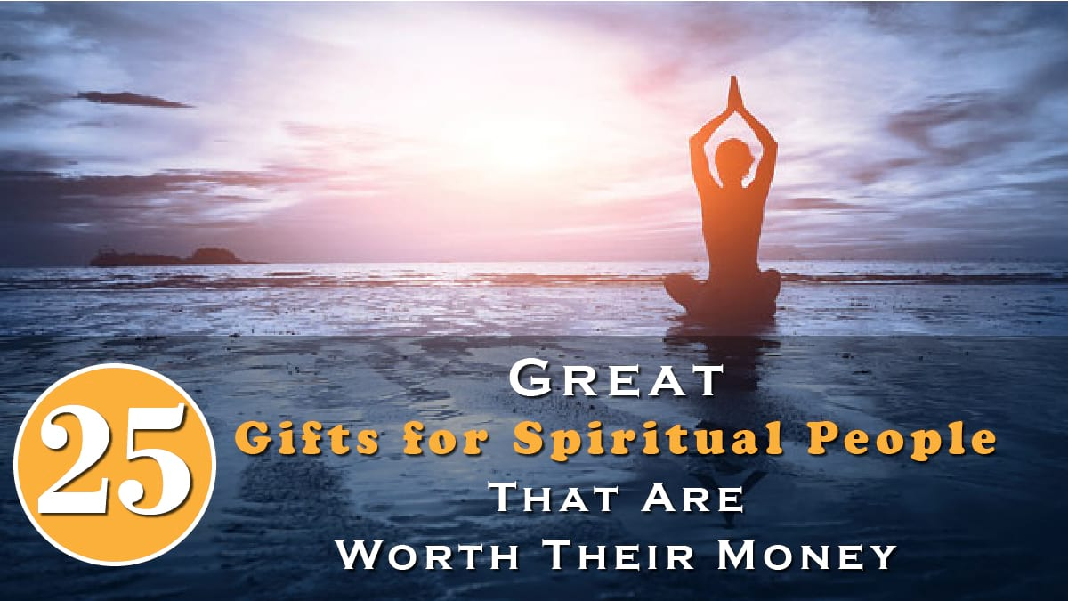 25 Great Gifts for Spiritual People That Are Worth Their Money Banner