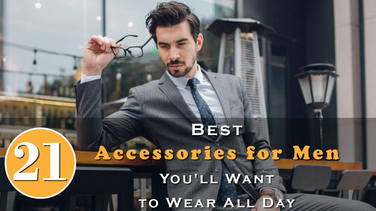 21 Best Accessories for Men You'll Want to Wear All Day Banner
