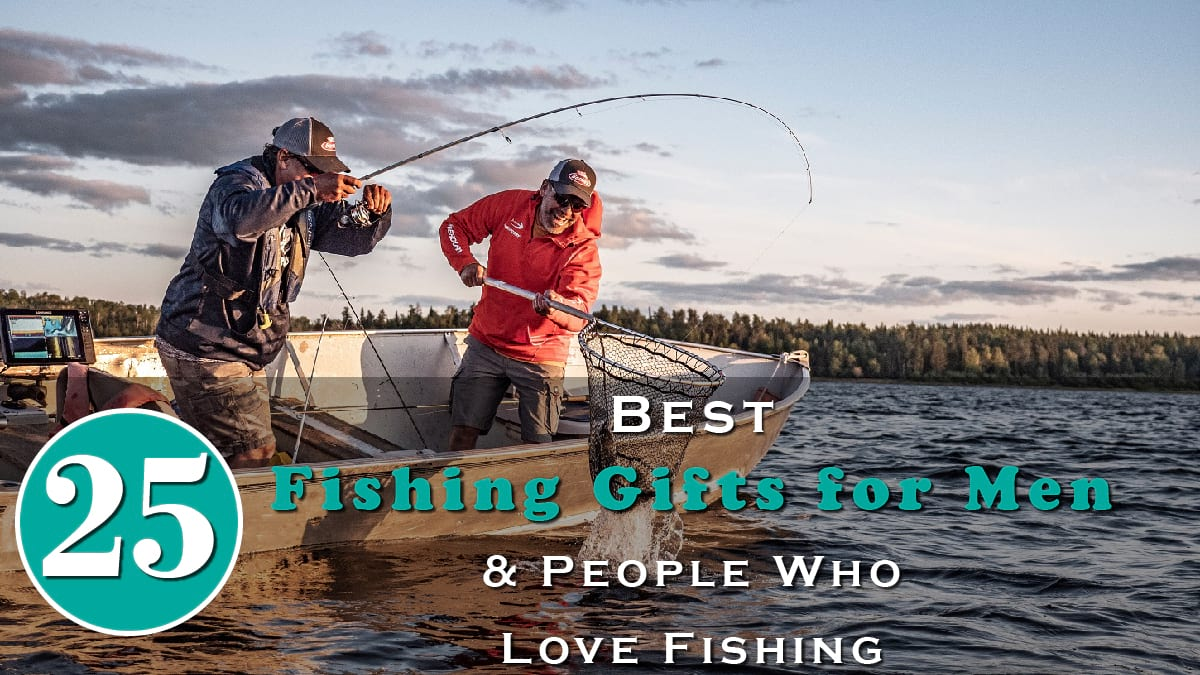 25 Best Fishing Gifts for Men & People Who Love Fishing Banner