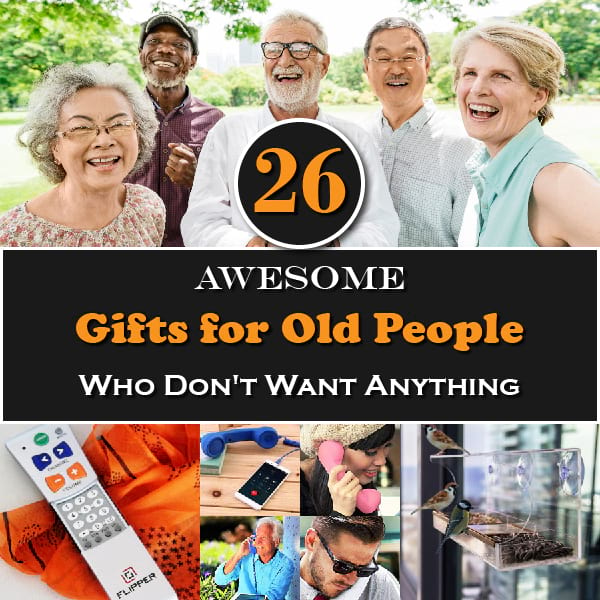 26 Awesome Gifts for Old People Who Don't Want Anything
