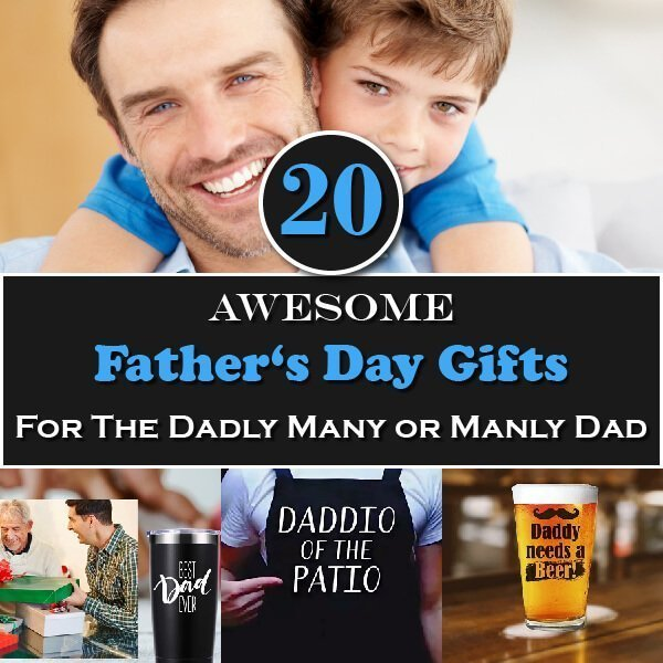 20 Awesome Father's Day Gifts For The Dadly Many or Manly Dad