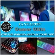25+ Fantastic Gamer Gifts for The Gaming Nerd in Your Life