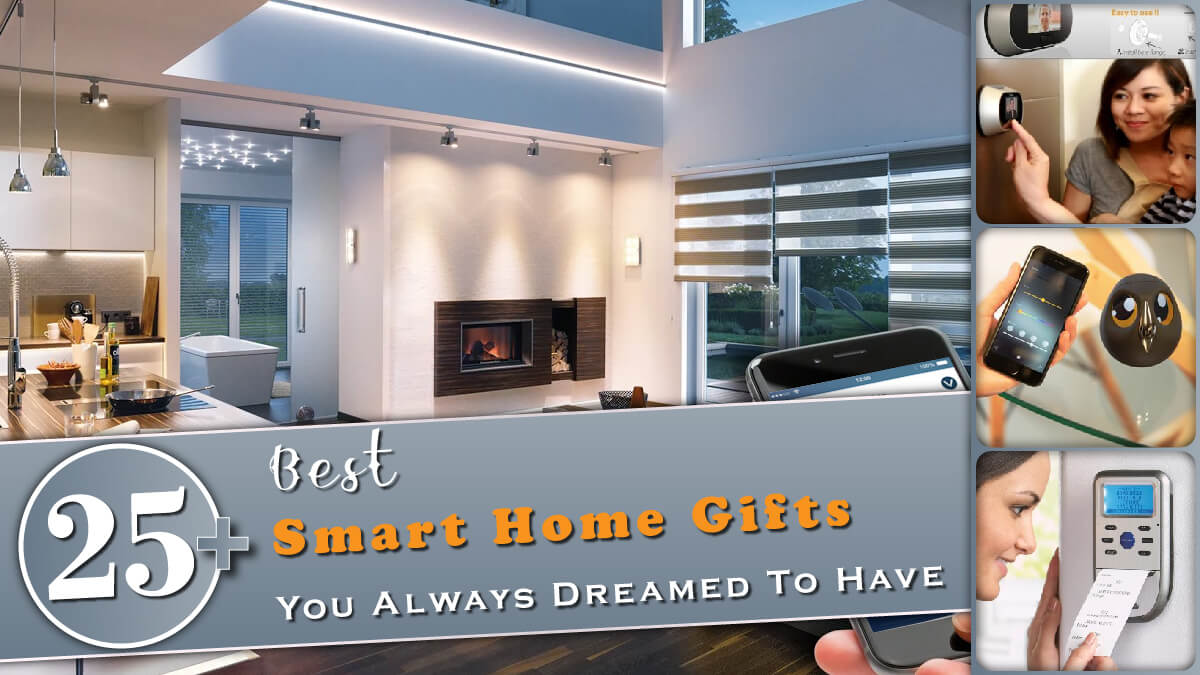 25+ Best Smart Home Gifts You Always Dreamed to Have Banner
