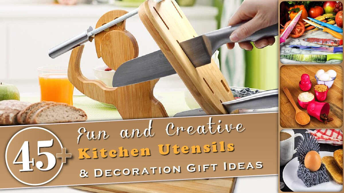 45+ Fun and Creative Kitchen Utensils & Decoration Gift Ideas Banner