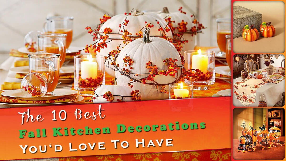 The 10 Best Fall Kitchen Decorations Banner
