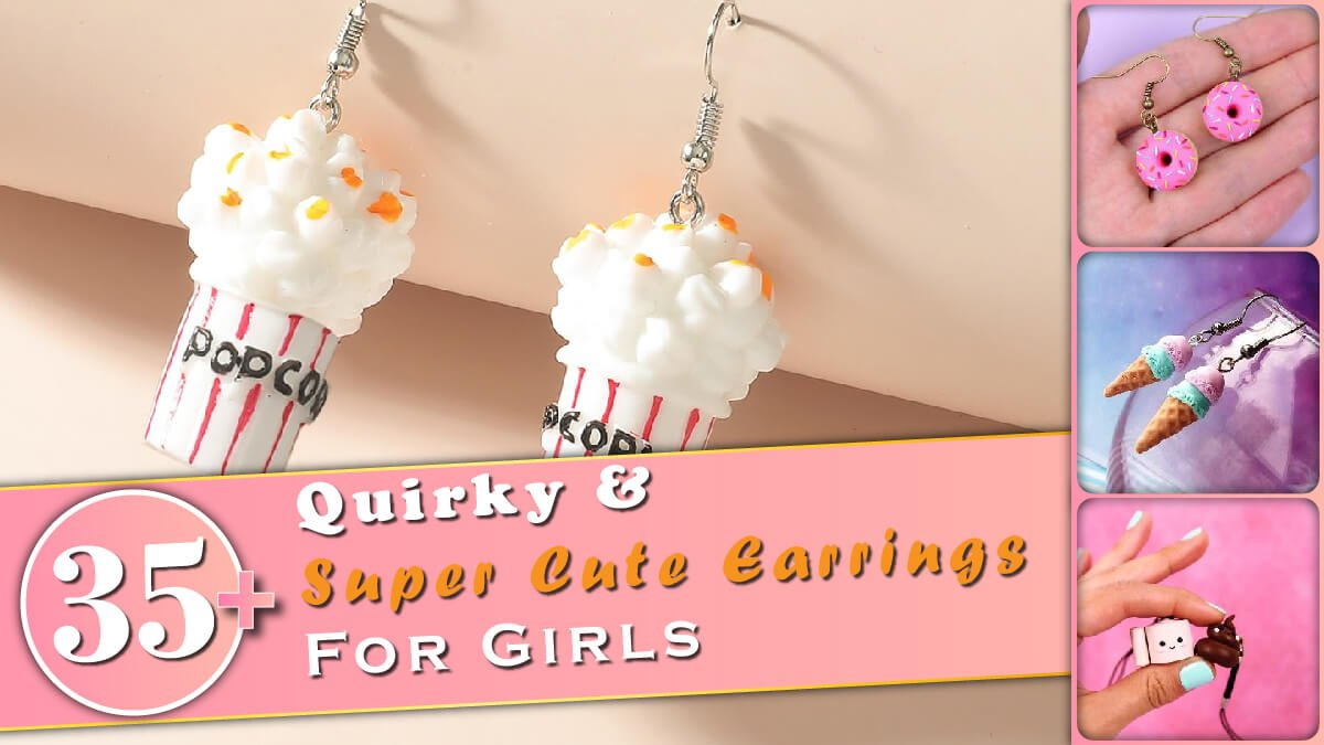 35+ Quirky & Super Cute Earrings for Girls Banner