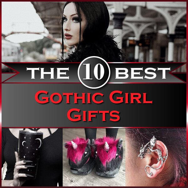 The 10 Best Gothic Girl Gifts Thumbnail