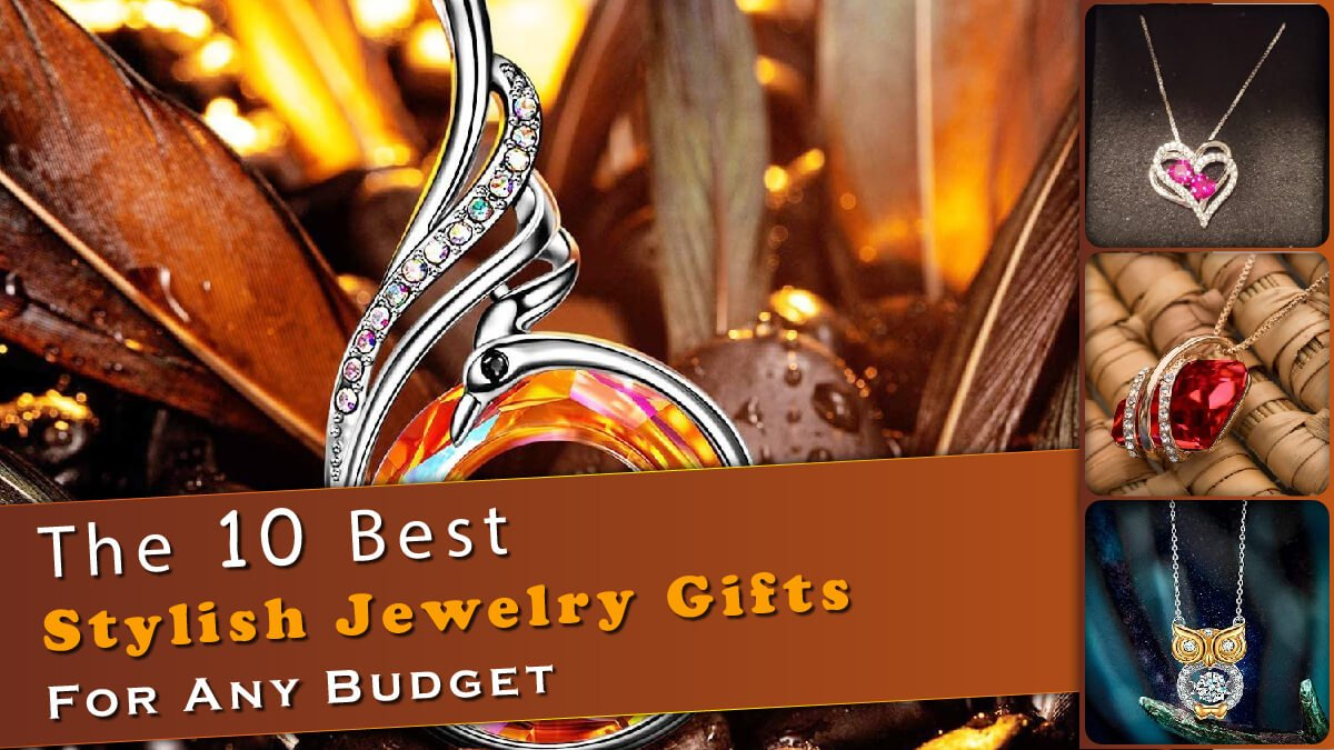The 10 Best Stylish Jewelry Gifts Banner