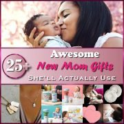25+ Awesome New Mom Gifts Thumbnail