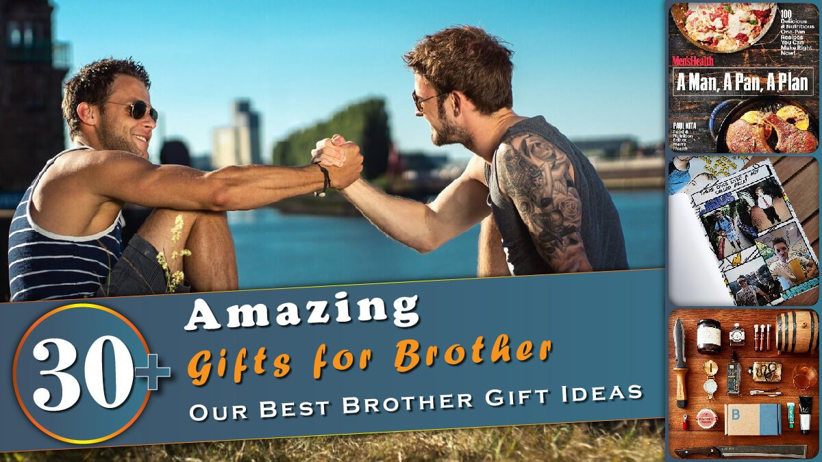 30+ Amazing Gifts for Brother Banner