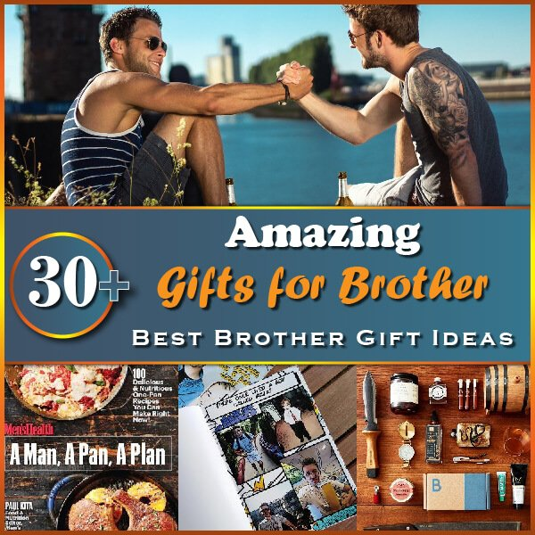 30+ Amazing Gifts for Brother Thumbnail