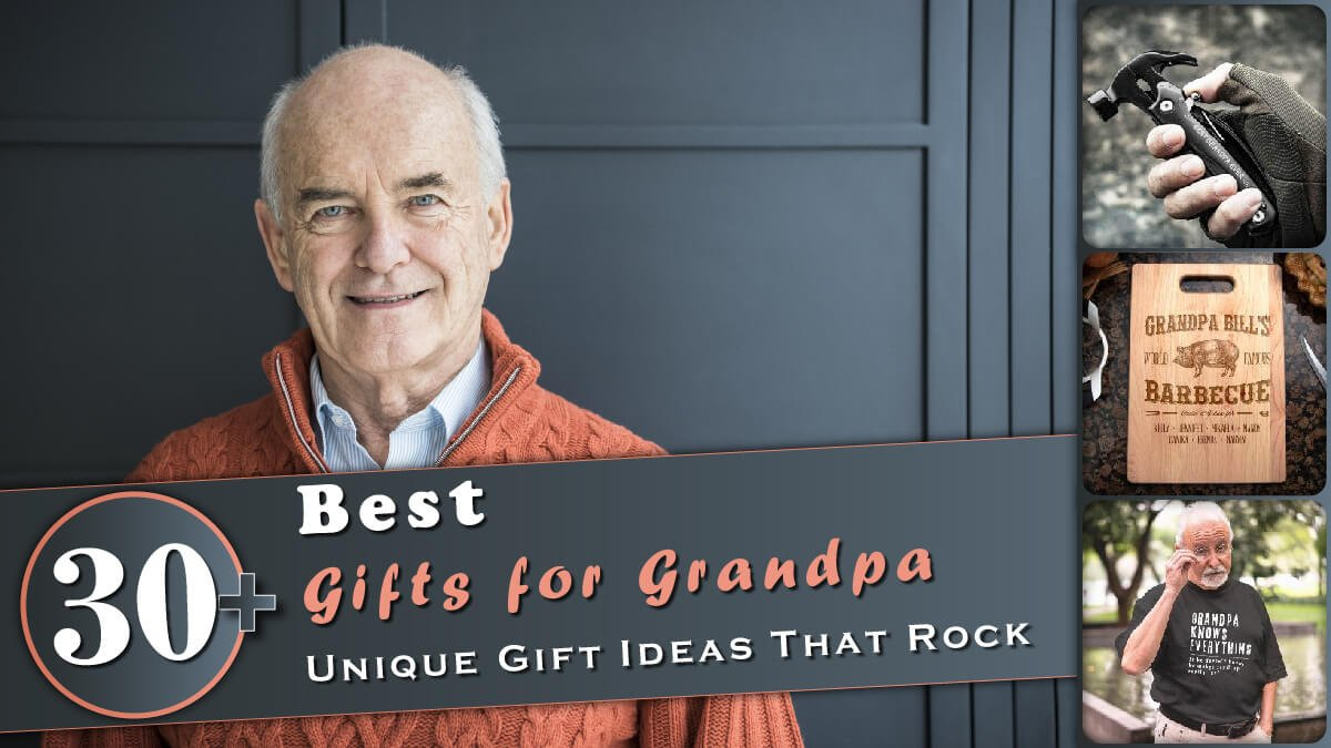 30+ Best Gifts for Grandpa Banner