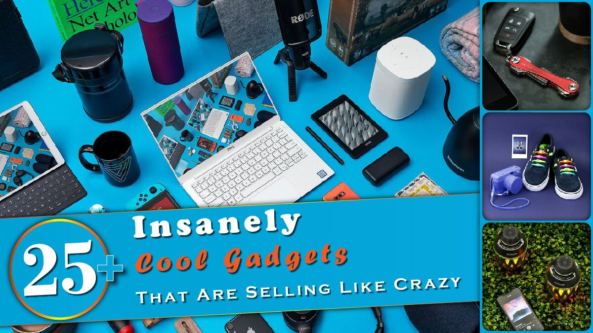 25+ Insanely Cool Gadgets Banner