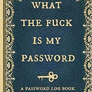 What the F*ck Is My Password Log Book